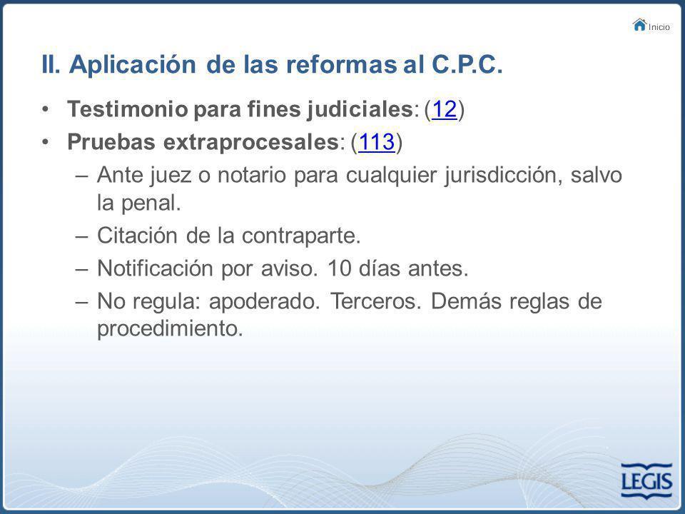 II.Aplicación de las reformas al C.P.C. Dictamen pericial.