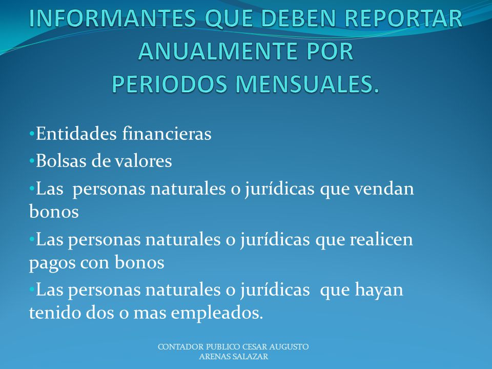 Entidades financieras Bolsas de valores Las personas naturales o jurídicas que vendan bonos Las personas naturales o jurídicas que realicen pagos con