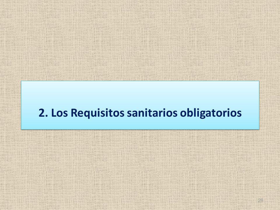 28 2. Los Requisitos sanitarios obligatorios