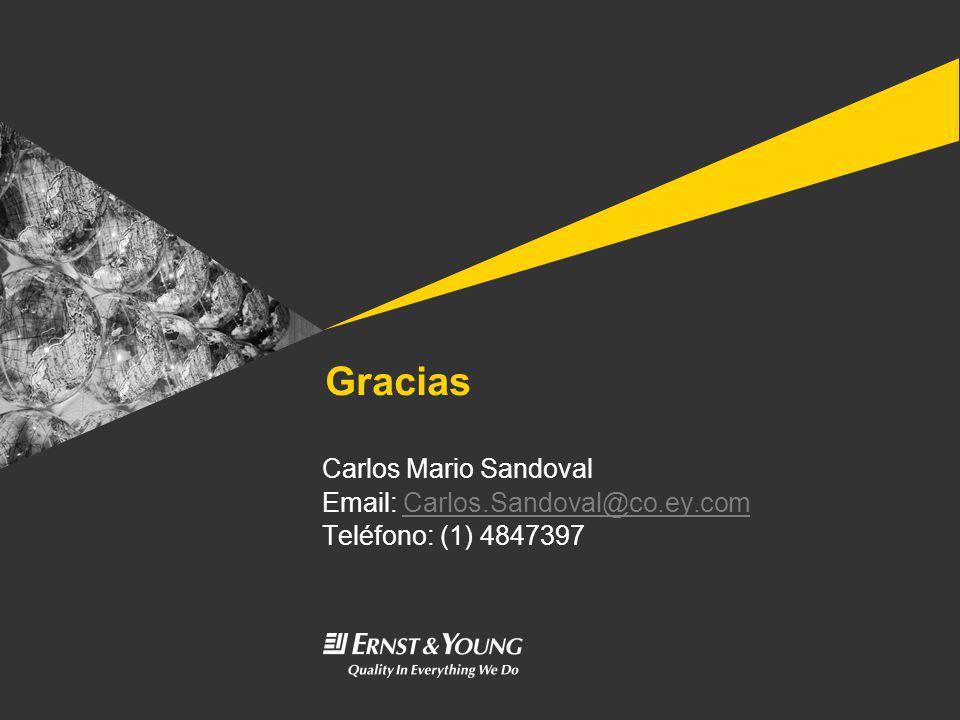 Gracias Carlos Mario Sandoval Email: Carlos.Sandoval@co.ey.comCarlos.Sandoval@co.ey.com Teléfono: (1) 4847397