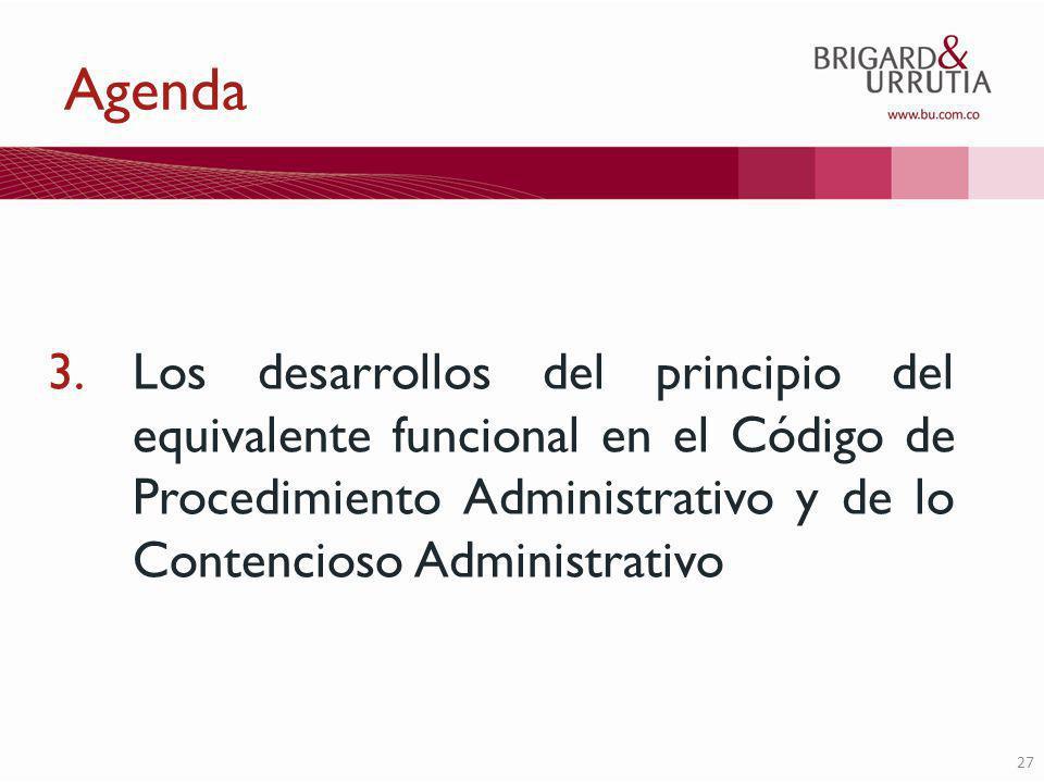 27 Agenda 3.Los desarrollos del principio del equivalente funcional en el Código de Procedimiento Administrativo y de lo Contencioso Administrativo