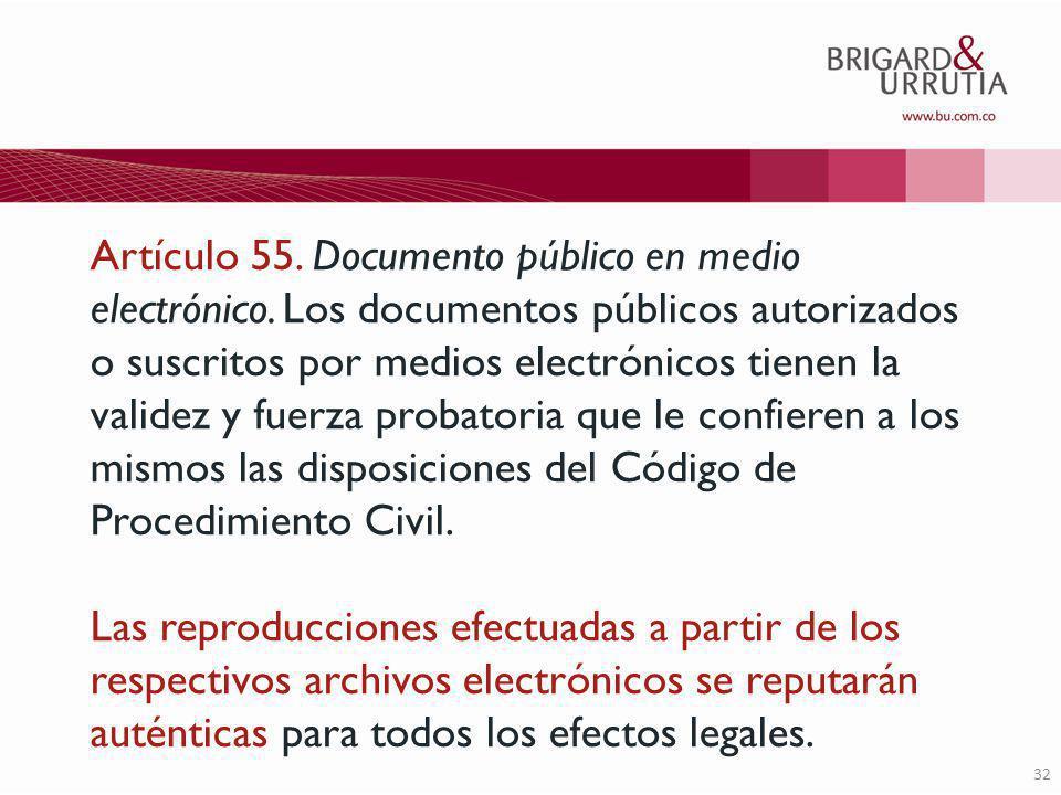 32 Artículo 55. Documento público en medio electrónico.