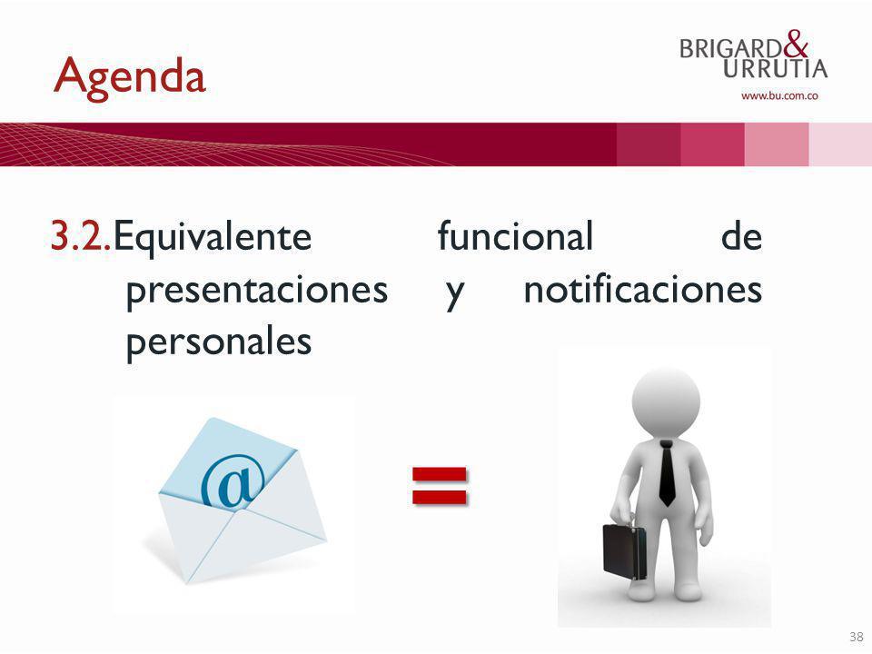 38 Agenda 3.2.Equivalente funcional de presentaciones y notificaciones personales =
