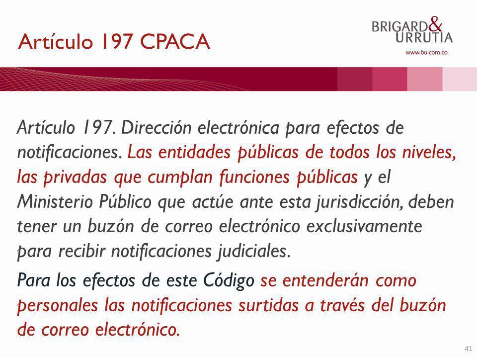 41 Artículo 197. Dirección electrónica para efectos de notificaciones.