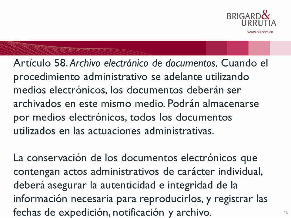 46 Artículo 58. Archivo electrónico de documentos.