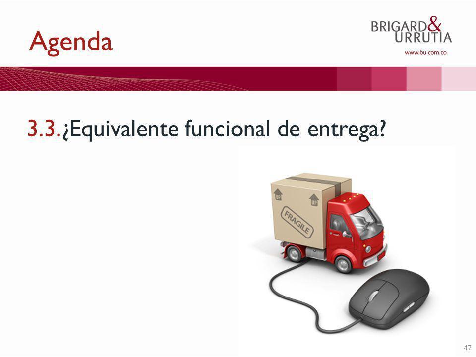 47 Agenda 3.3.¿Equivalente funcional de entrega?