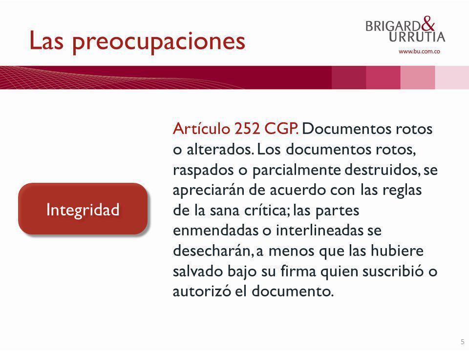 5 Las preocupaciones Artículo 252 CGP. Documentos rotos o alterados.