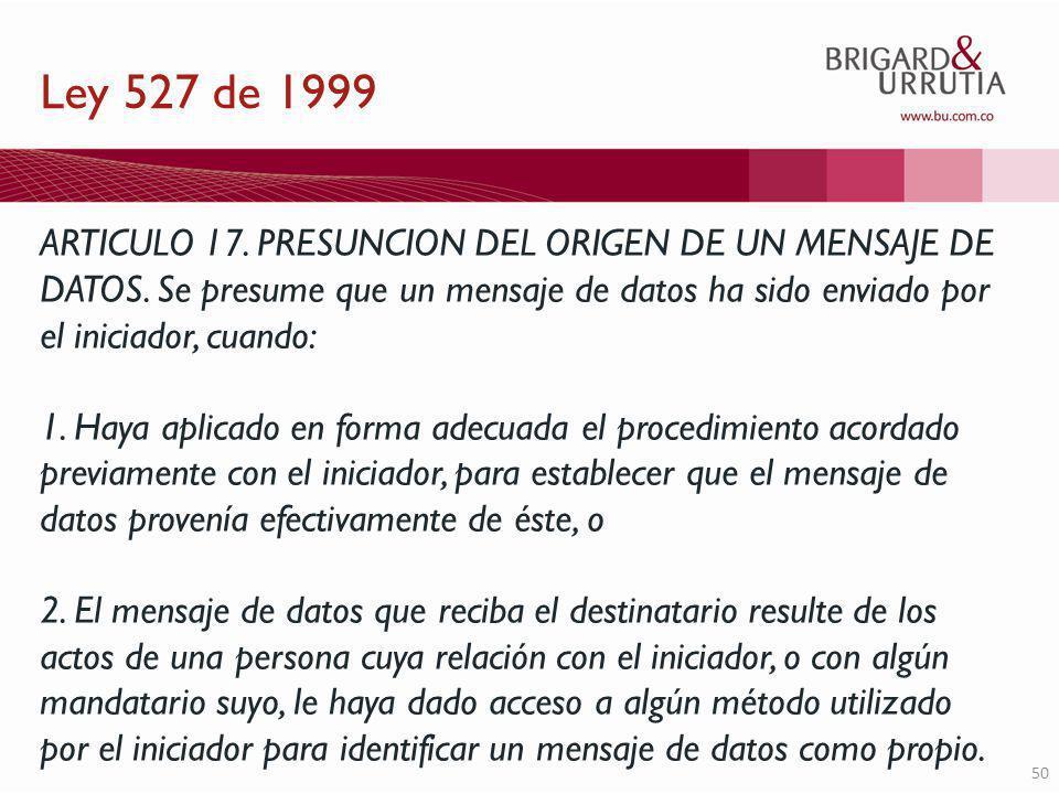 50 Ley 527 de 1999 ARTICULO 17. PRESUNCION DEL ORIGEN DE UN MENSAJE DE DATOS.