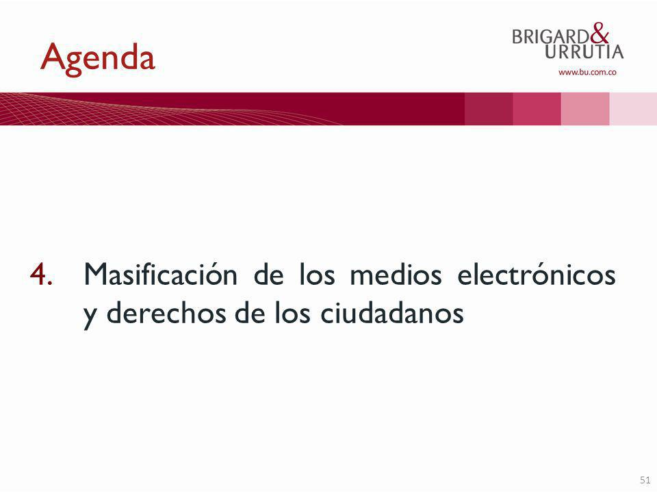 51 Agenda 4.Masificación de los medios electrónicos y derechos de los ciudadanos