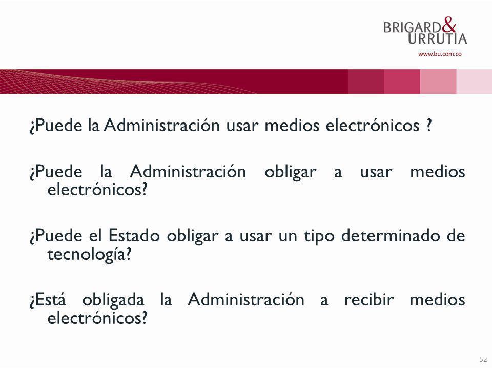 52 ¿Puede la Administración usar medios electrónicos .
