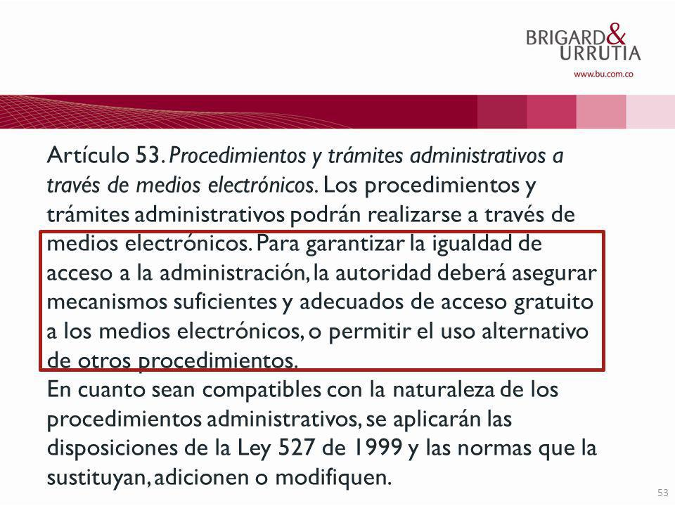 53 Artículo 53. Procedimientos y trámites administrativos a través de medios electrónicos.