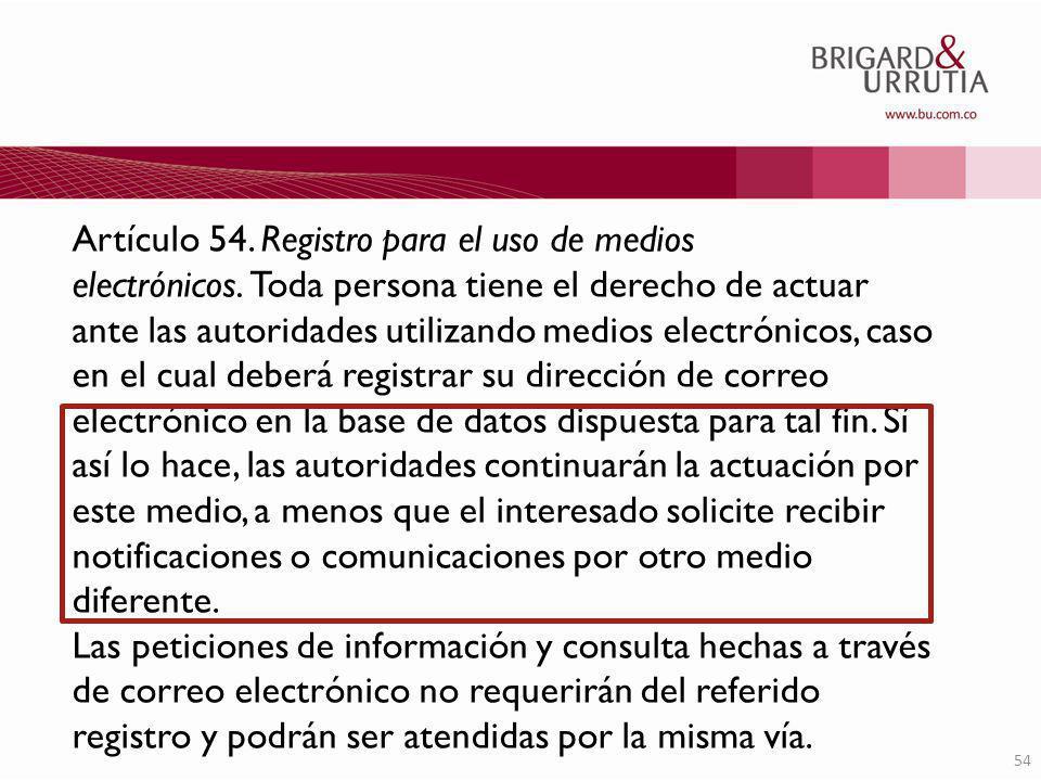54 Artículo 54.Registro para el uso de medios electrónicos.