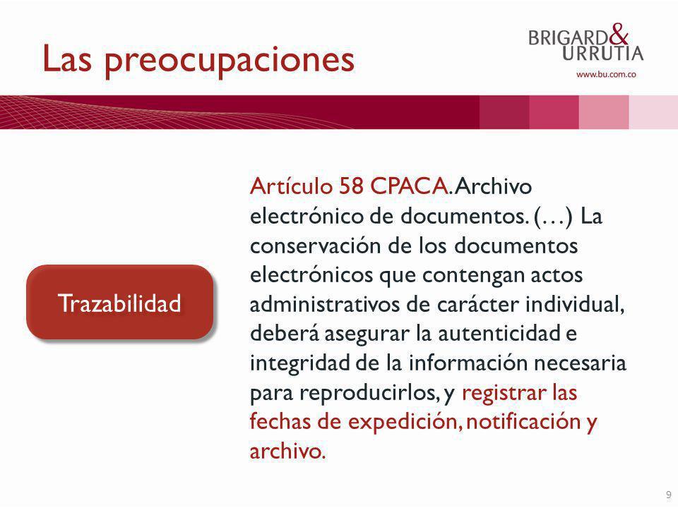9 Las preocupaciones Artículo 58 CPACA.Archivo electrónico de documentos.