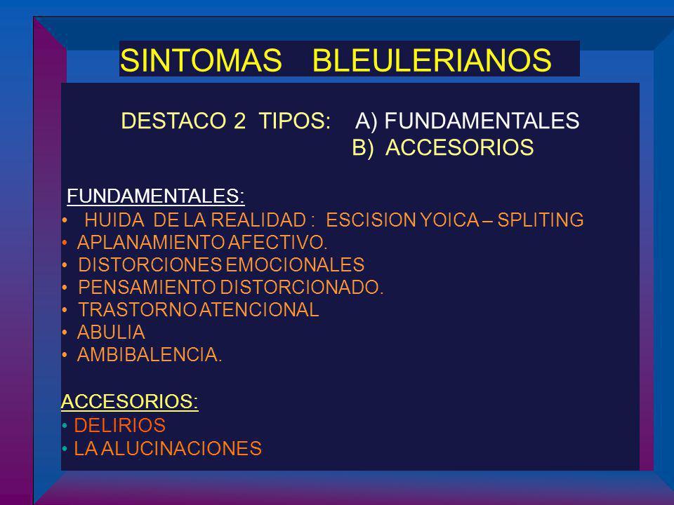 DESTACO 2 TIPOS: A) FUNDAMENTALES B) ACCESORIOS FUNDAMENTALES: HUIDA DE LA REALIDAD : ESCISION YOICA – SPLITING APLANAMIENTO AFECTIVO. DISTORCIONES EM