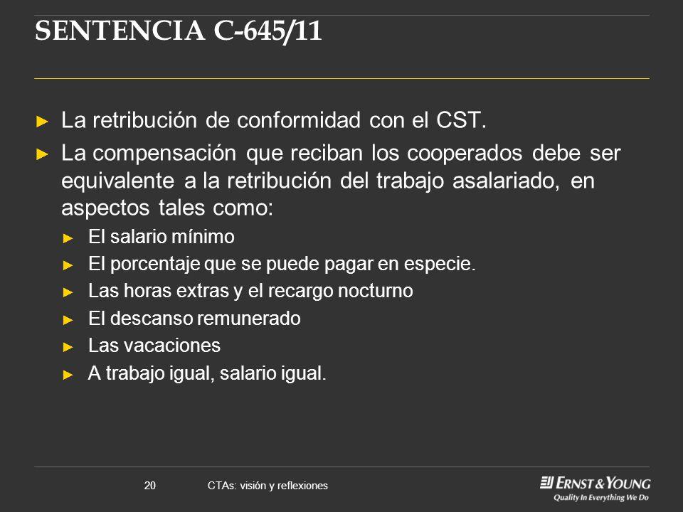 CTAs: visión y reflexiones20 SENTENCIA C-645/11 La retribución de conformidad con el CST.