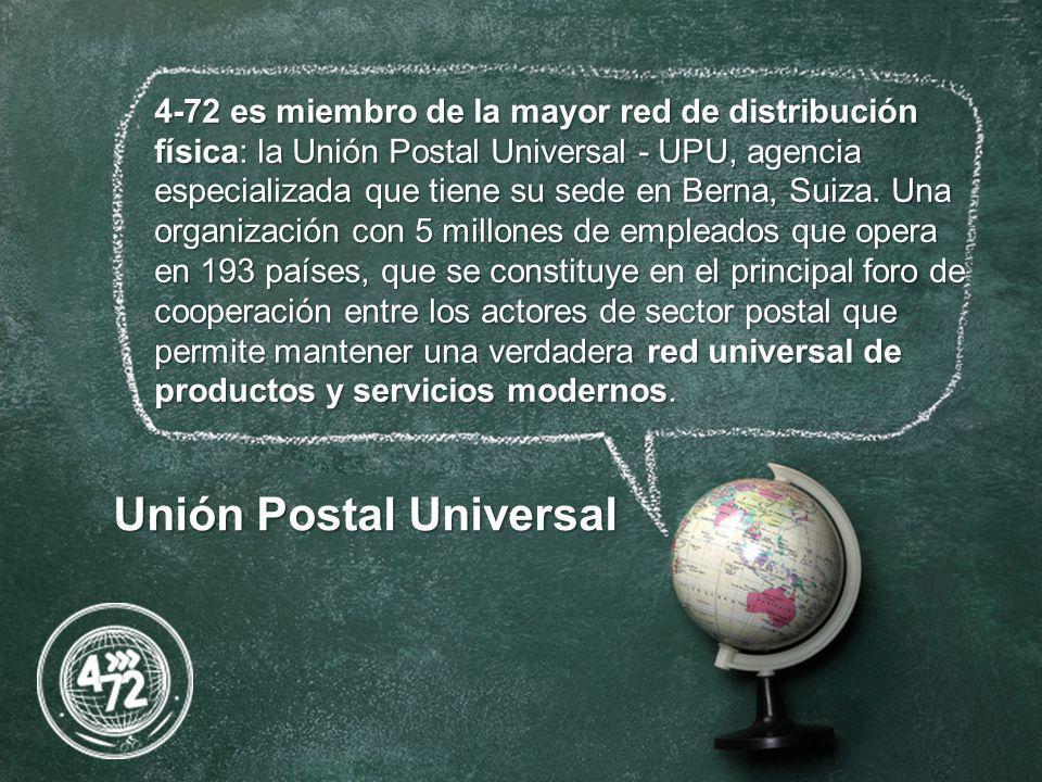 4-72 es miembro de la mayor red de distribución física: la Unión Postal Universal - UPU, agencia especializada que tiene su sede en Berna, Suiza.
