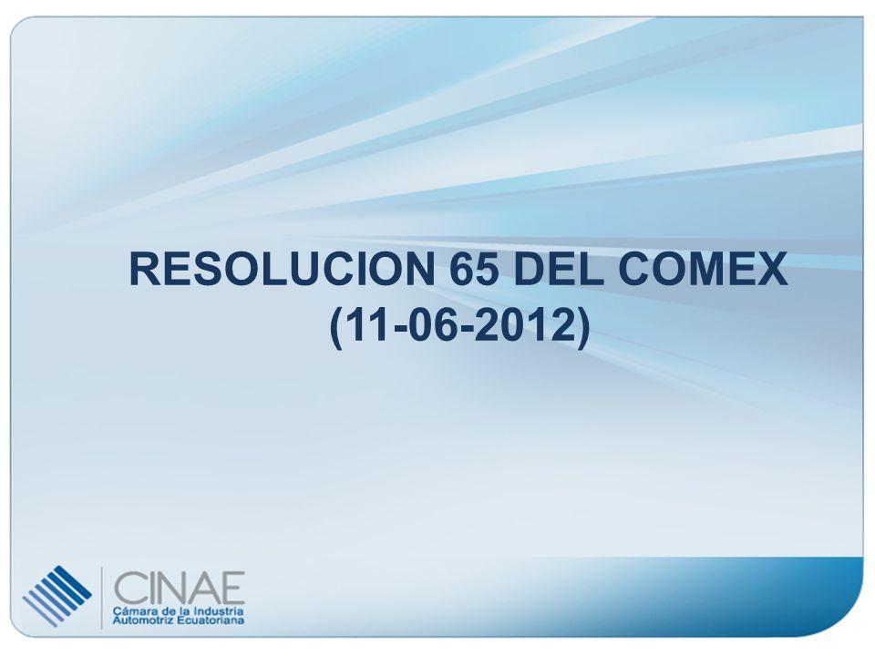 RESOLUCION 65 DEL COMEX (11-06-2012)