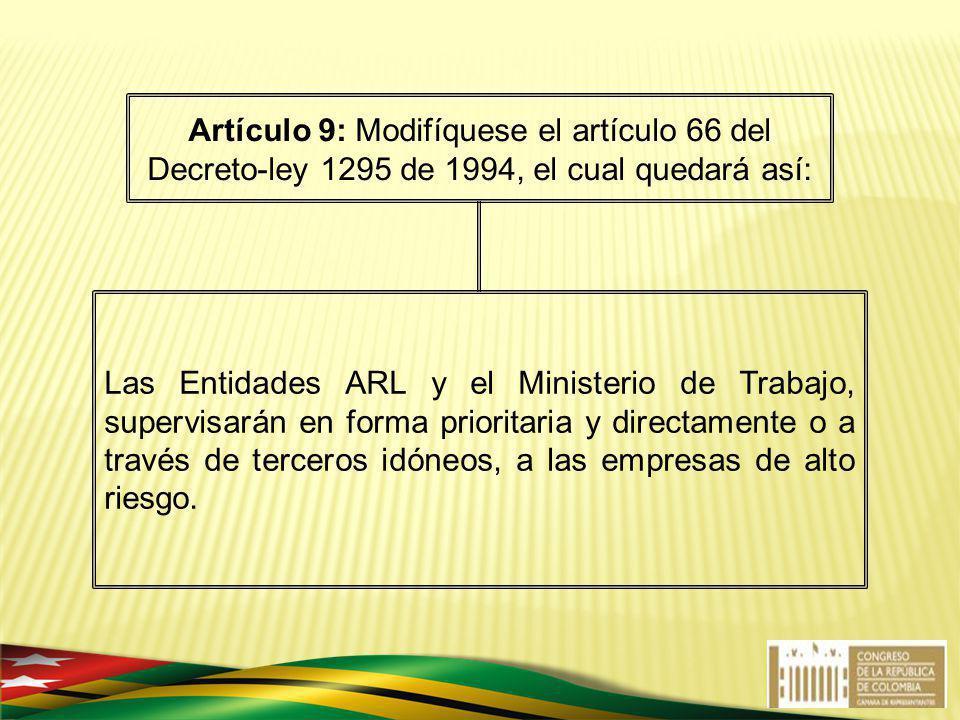 Las Entidades ARL y el Ministerio de Trabajo, supervisarán en forma prioritaria y directamente o a través de terceros idóneos, a las empresas de alto
