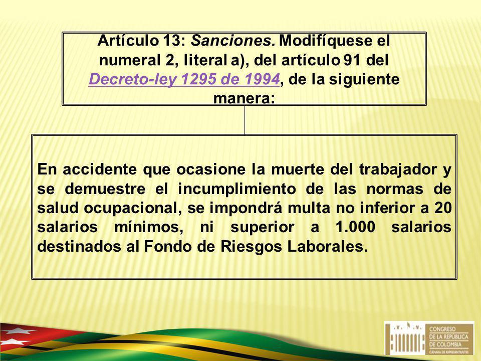 En accidente que ocasione la muerte del trabajador y se demuestre el incumplimiento de las normas de salud ocupacional, se impondrá multa no inferior