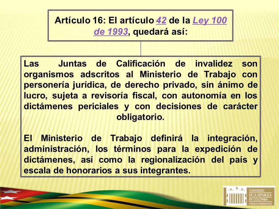 Las Juntas de Calificación de invalidez son organismos adscritos al Ministerio de Trabajo con personería jurídica, de derecho privado, sin ánimo de lu