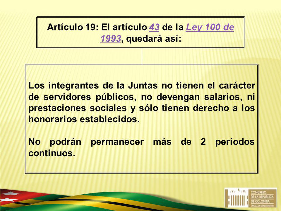 Los integrantes de la Juntas no tienen el carácter de servidores públicos, no devengan salarios, ni prestaciones sociales y sólo tienen derecho a los
