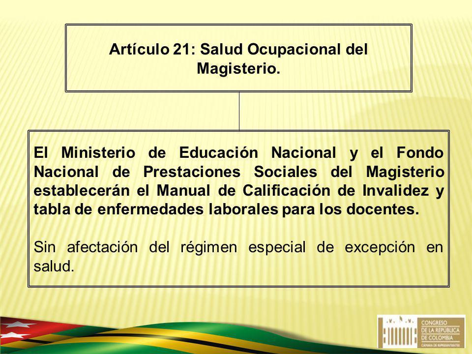 El Ministerio de Educación Nacional y el Fondo Nacional de Prestaciones Sociales del Magisterio establecerán el Manual de Calificación de Invalidez y