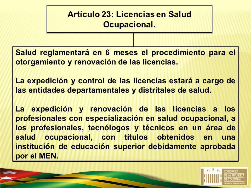 Salud reglamentará en 6 meses el procedimiento para el otorgamiento y renovación de las licencias. La expedición y control de las licencias estará a c