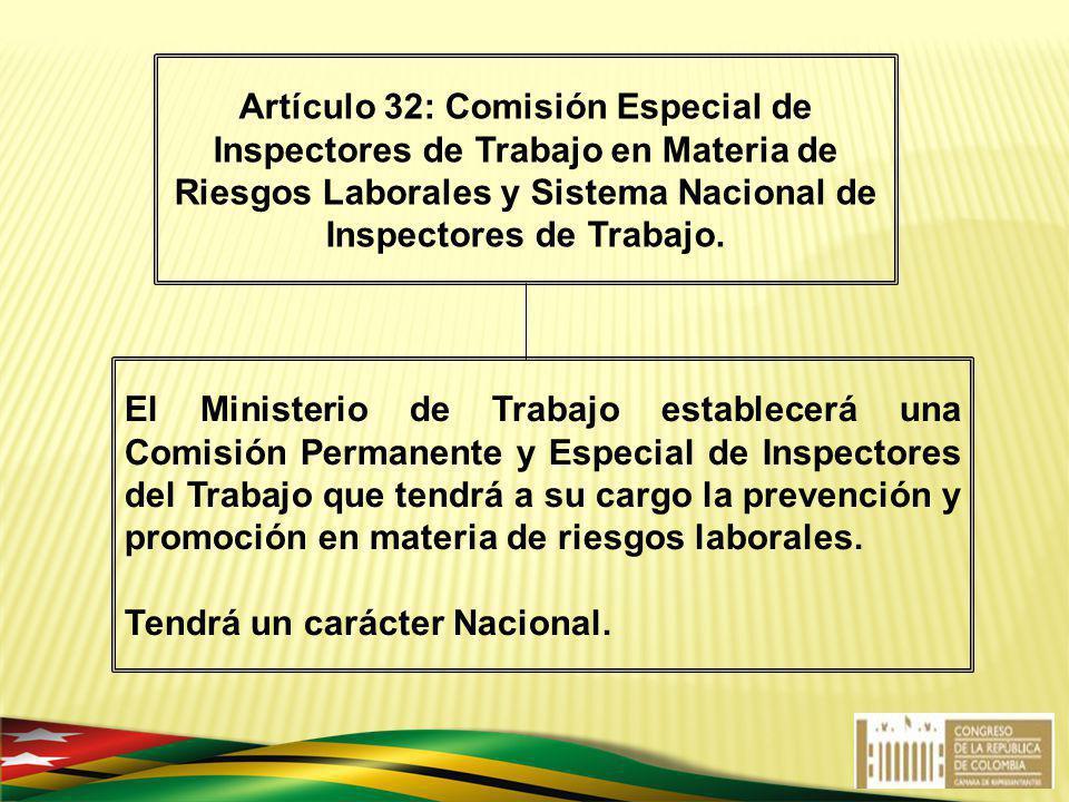 El Ministerio de Trabajo establecerá una Comisión Permanente y Especial de Inspectores del Trabajo que tendrá a su cargo la prevención y promoción en