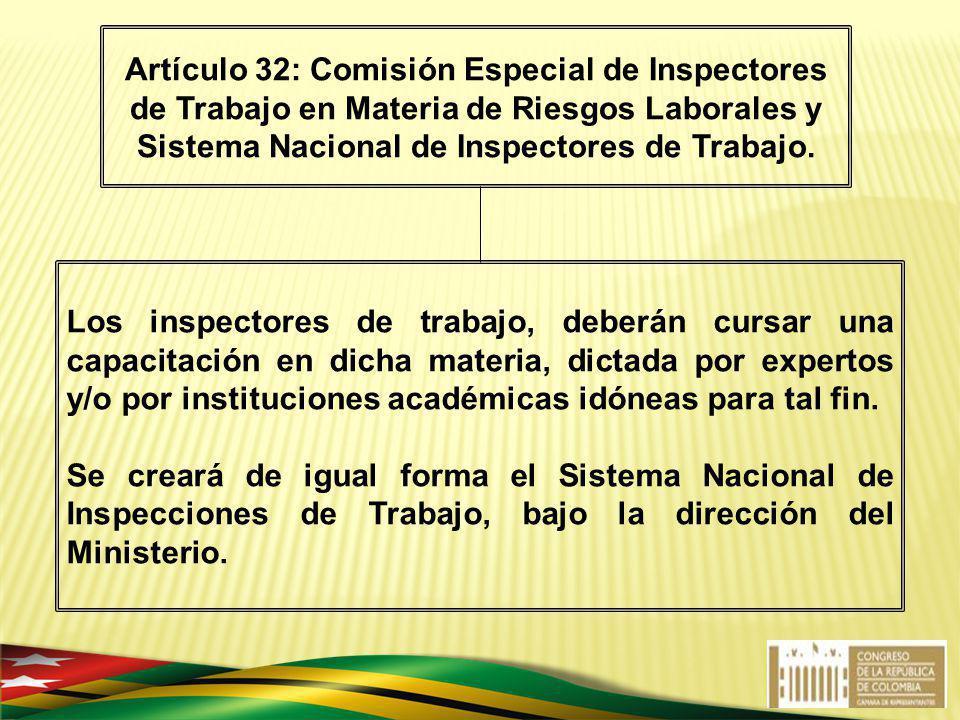 Los inspectores de trabajo, deberán cursar una capacitación en dicha materia, dictada por expertos y/o por instituciones académicas idóneas para tal f