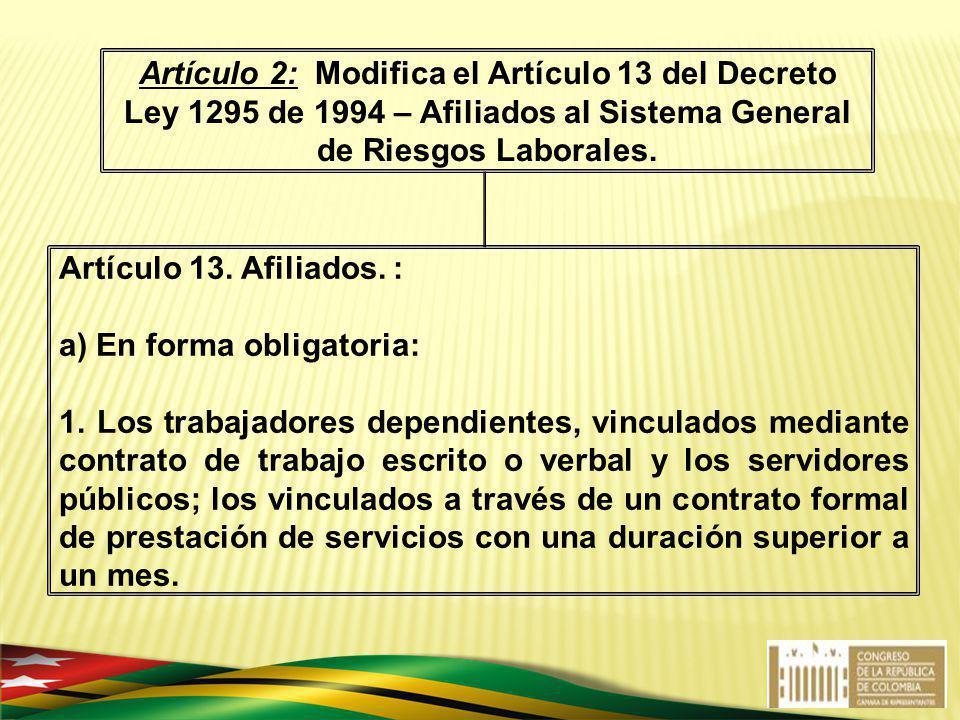 Artículo 13. Afiliados. : a) En forma obligatoria: 1. Los trabajadores dependientes, vinculados mediante contrato de trabajo escrito o verbal y los se
