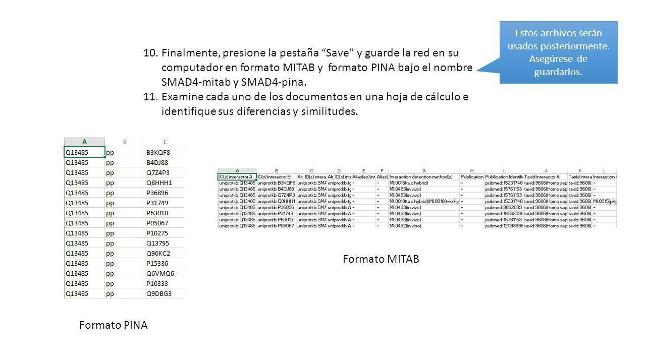 10.Finalmente, presione la pestaña Save y guarde la red en su computador en formato MITAB y formato PINA bajo el nombre SMAD4-mitab y SMAD4-pina.