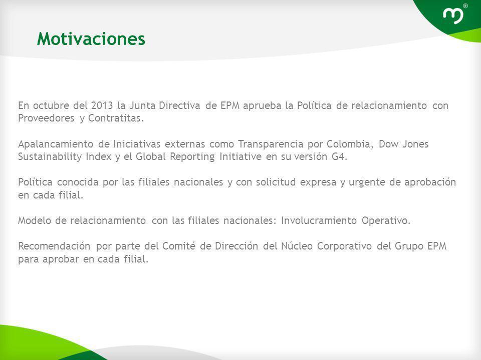 En octubre del 2013 la Junta Directiva de EPM aprueba la Política de relacionamiento con Proveedores y Contratitas.
