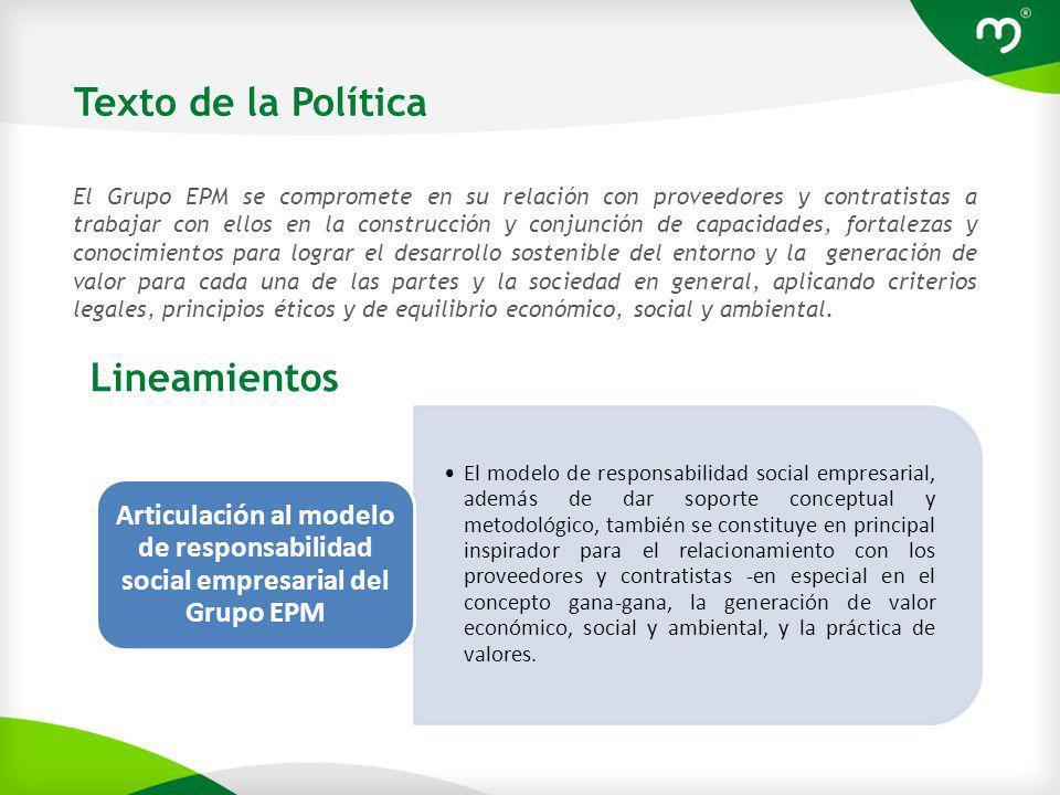 Lineamientos de la Política Las relaciones se fortalecerán mediante transacciones que favorezcan el desarrollo integral y la sostenibilidad a nivel empresarial, social y ambiental.