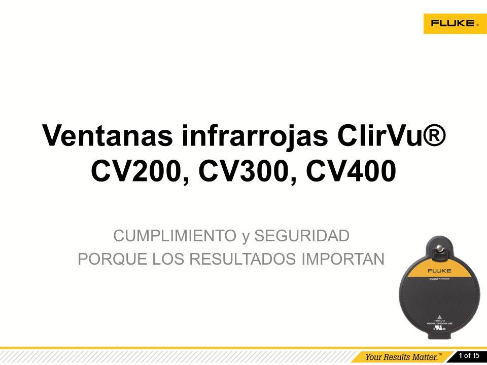 1 of 15 Ventanas infrarrojas ClirVu® CV200, CV300, CV400 CUMPLIMIENTO y SEGURIDAD PORQUE LOS RESULTADOS IMPORTAN