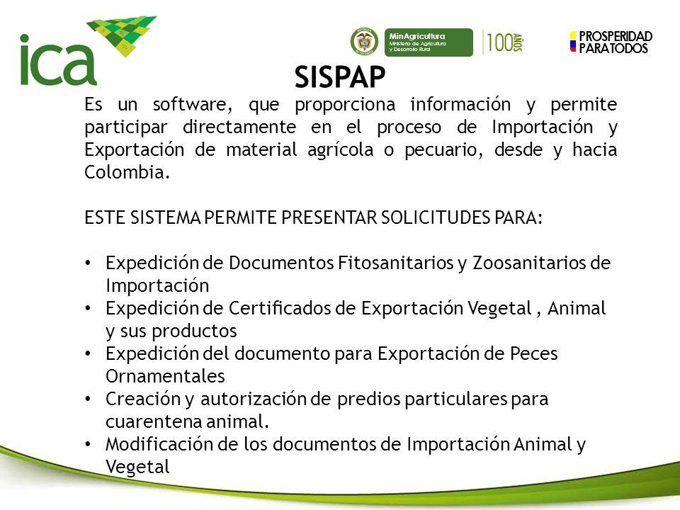 PROSPERIDAD PARA TODOS MinAgricultura Ministerio de Agricultura y Desarrollo Rural Es un software, que proporciona información y permite participar directamente en el proceso de Importación y Exportación de material agrícola o pecuario, desde y hacia Colombia.