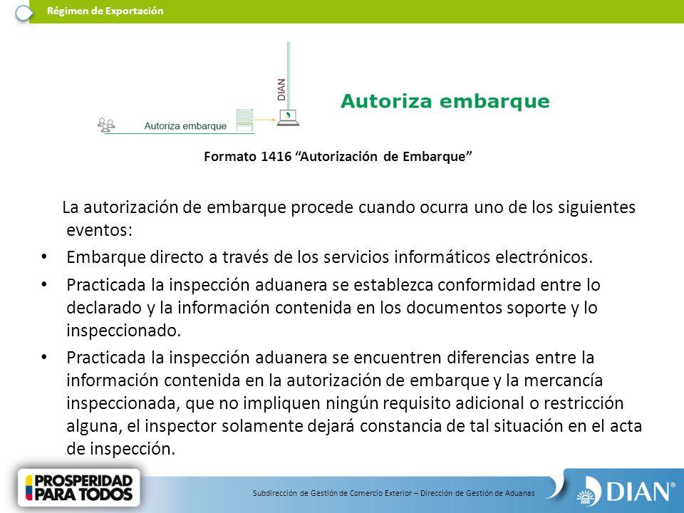 La autorización de embarque procede cuando ocurra uno de los siguientes eventos: Embarque directo a través de los servicios informáticos electrónicos.