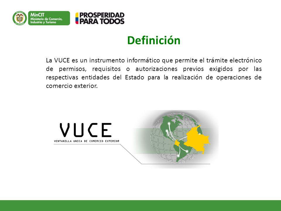 Definición La VUCE es un instrumento informático que permite el trámite electrónico de permisos, requisitos o autorizaciones previos exigidos por las