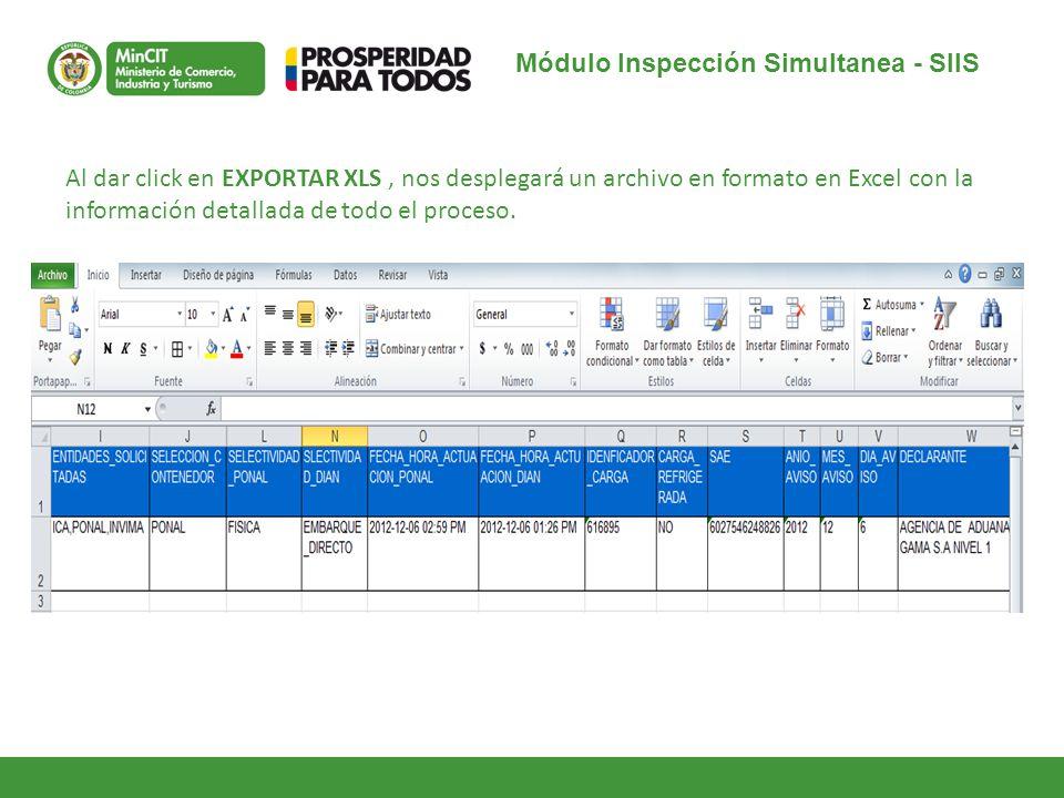 Módulo Inspección Simultanea - SIIS Al dar click en EXPORTAR XLS, nos desplegará un archivo en formato en Excel con la información detallada de todo e