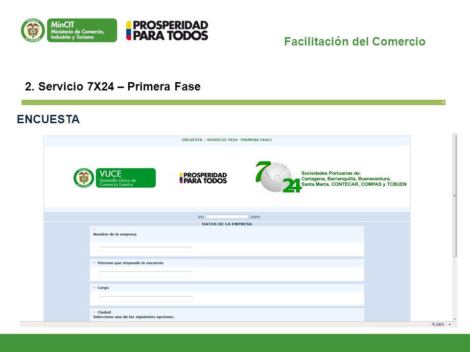 Facilitación del Comercio O 2. Servicio 7X24 – Primera Fase ENCUESTA