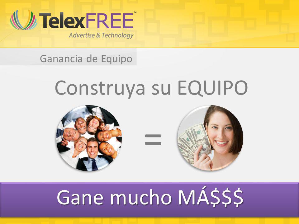 Ganancia de Equipo Construya su EQUIPO = Gane mucho MÁ$$$