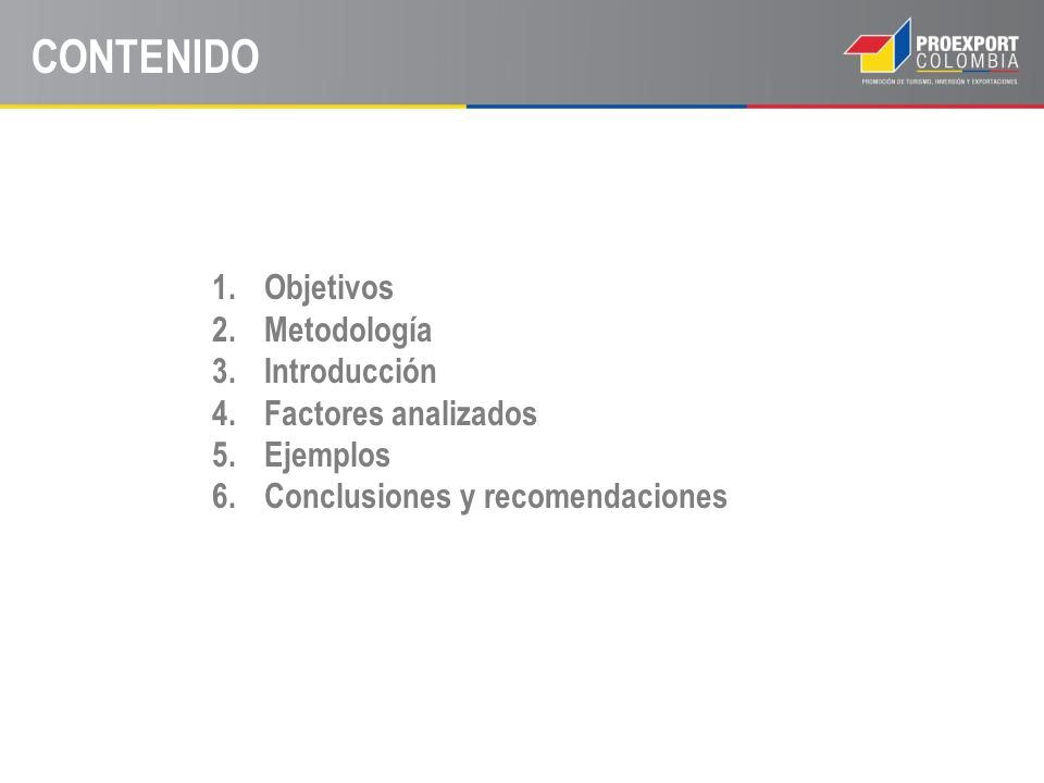 1.Objetivos 2.Metodología 3.Introducción 4.Factores analizados 5.Ejemplos 6.Conclusiones y recomendaciones CONTENIDO