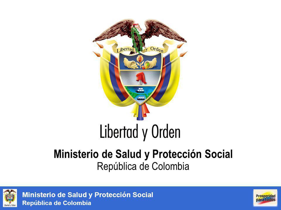 Ministerio de Salud y Protección Social República de Colombia Ministerio de Salud y Protección Social República de Colombia
