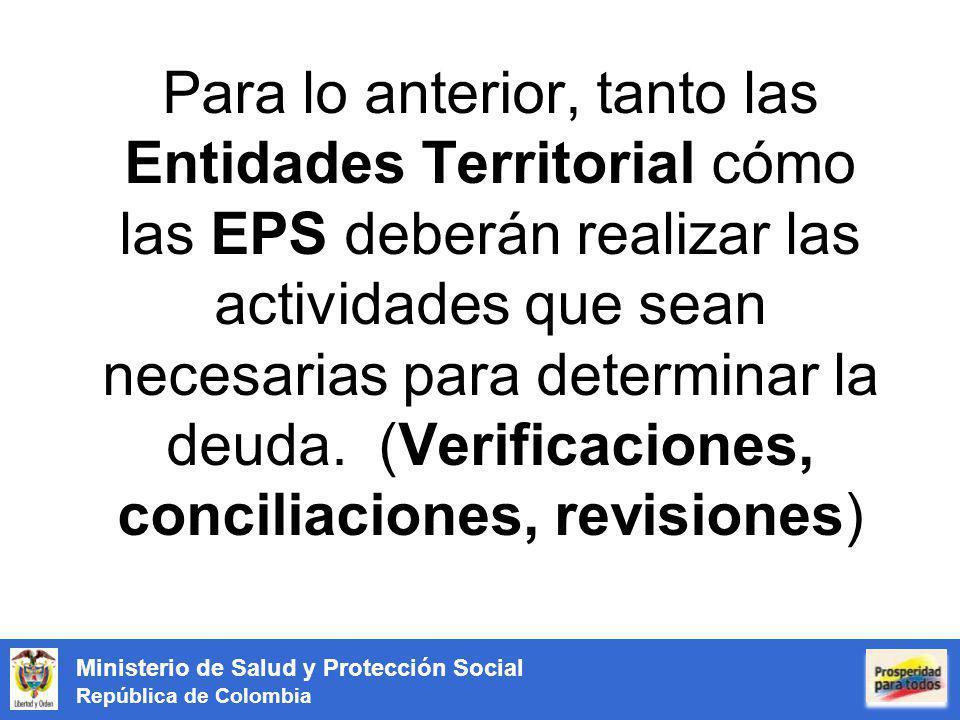 Ministerio de Salud y Protección Social República de Colombia Para lo anterior, tanto las Entidades Territorial cómo las EPS deberán realizar las acti