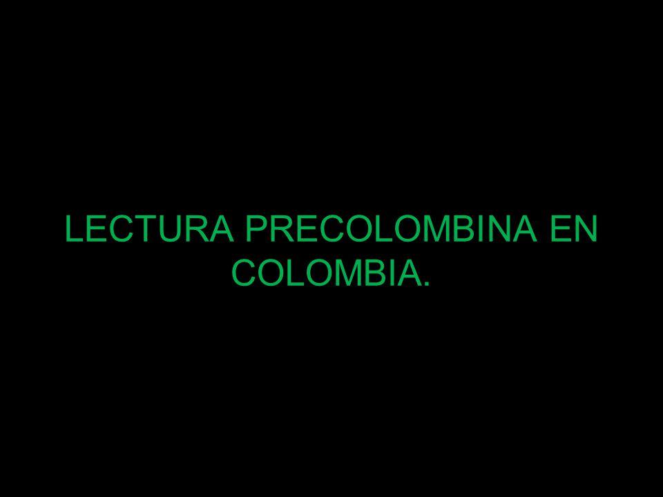 LECTURA PRECOLOMBINA EN COLOMBIA.
