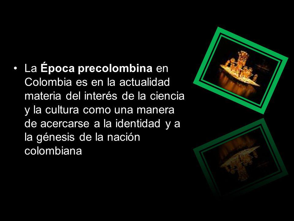 Si bien la época precolombina puede ser compleja, en muchos casos la información es incompleta o es asumida desde muchos puntos de vista, lo cierto es que ocupa el interés de ciencias como la arqueología, la antropología, la historia, la sociología y otras ciencias.