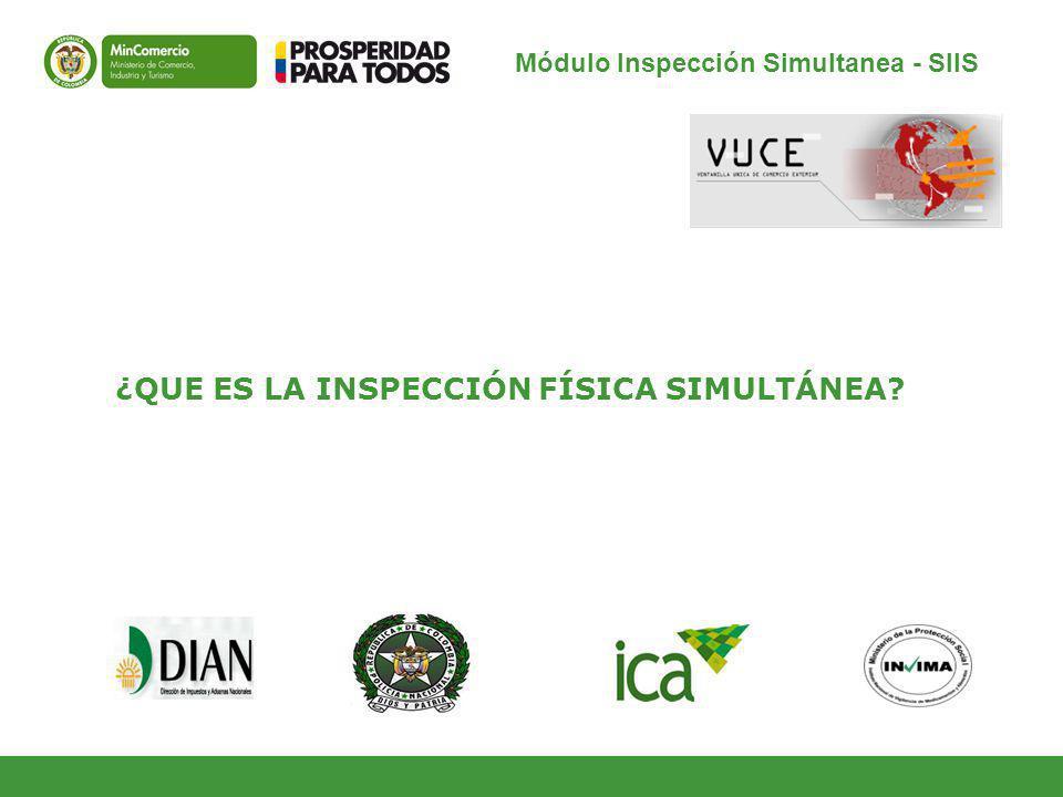 Módulo Inspección Simultanea - SIIS ¿QUE ES LA INSPECCIÓN FÍSICA SIMULTÁNEA?