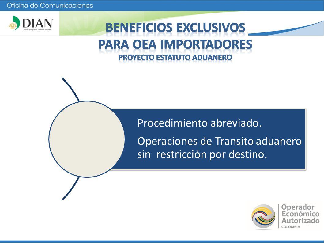 Procedimiento abreviado. Operaciones de Transito aduanero sin restricción por destino.