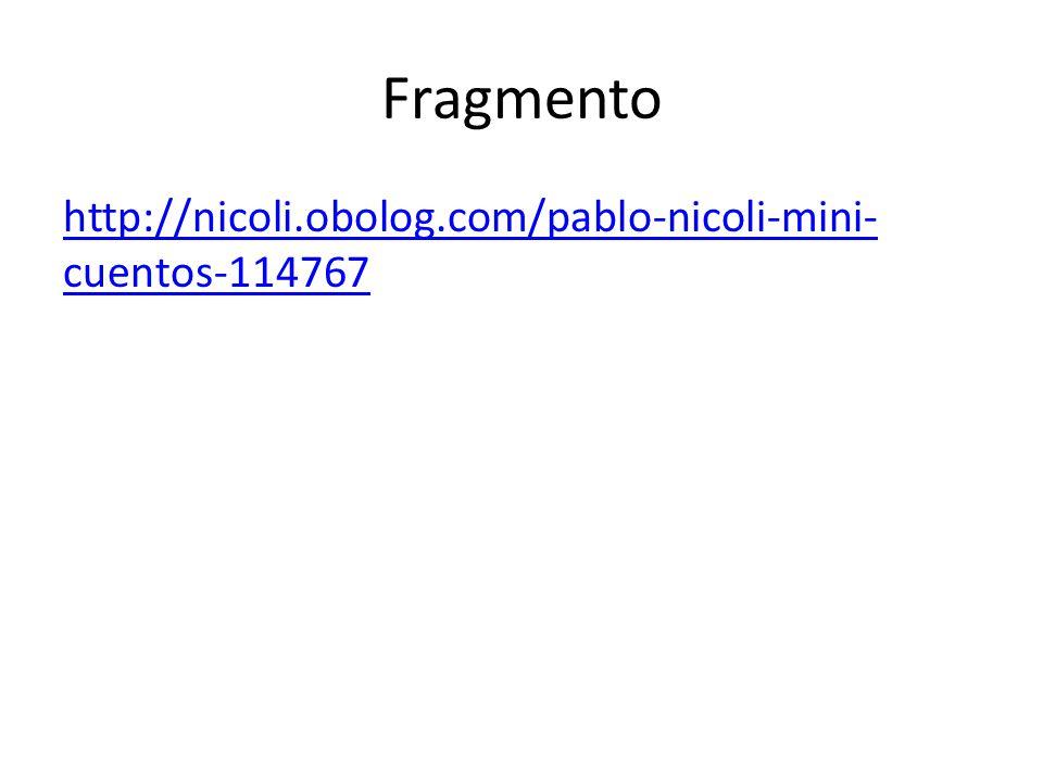 Fragmento http://nicoli.obolog.com/pablo-nicoli-mini- cuentos-114767