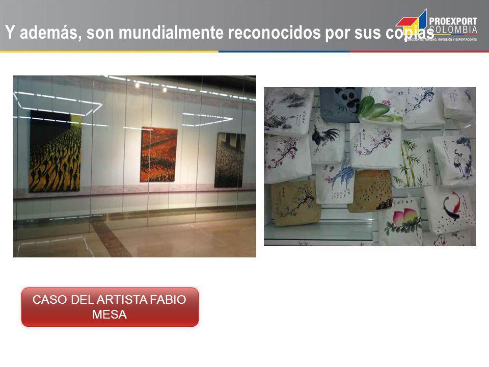 Y además, son mundialmente reconocidos por sus copias CASO DEL ARTISTA FABIO MESA