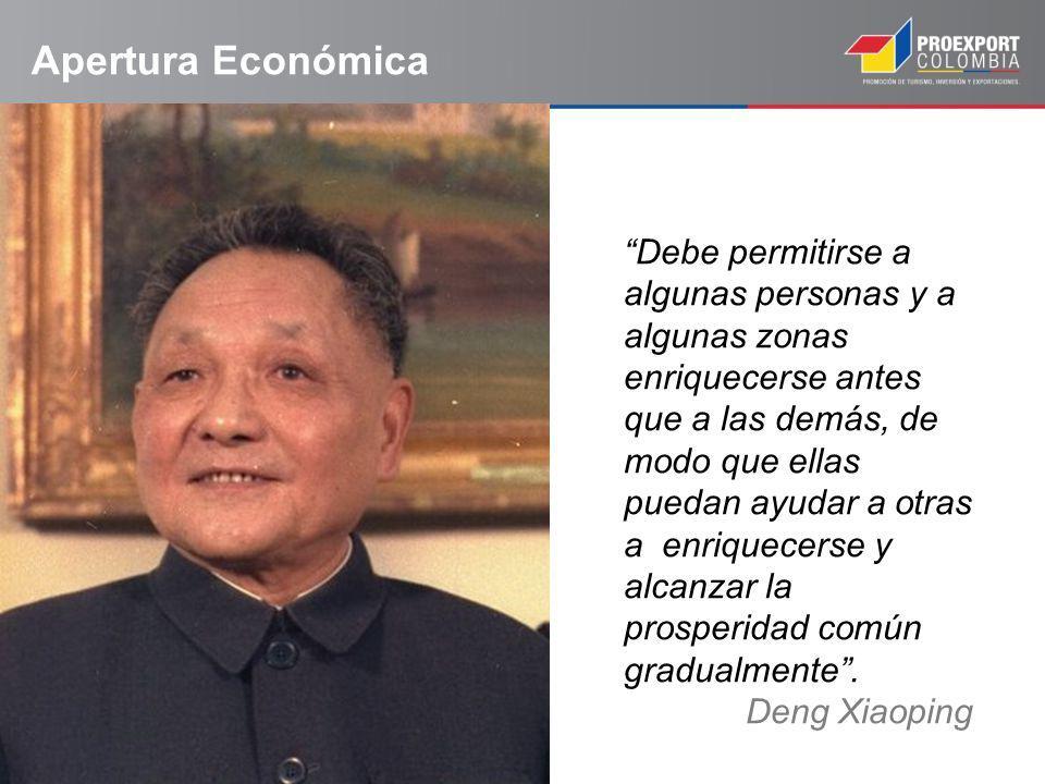 Apertura Económica Debe permitirse a algunas personas y a algunas zonas enriquecerse antes que a las demás, de modo que ellas puedan ayudar a otras a enriquecerse y alcanzar la prosperidad común gradualmente.